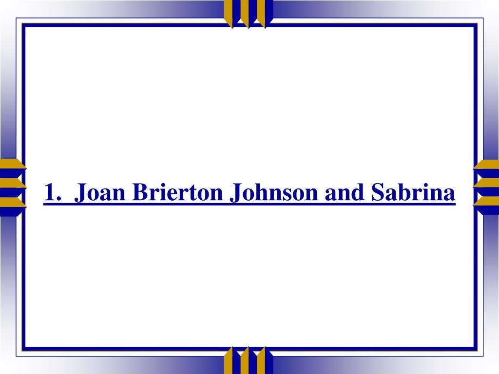 1.  Joan Brierton Johnson and Sabrina