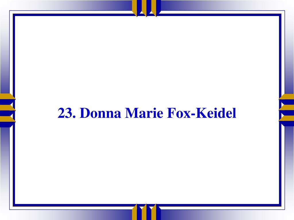 23. Donna Marie Fox-Keidel