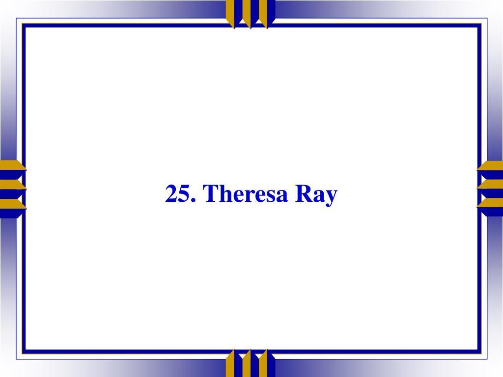 25. Theresa Ray