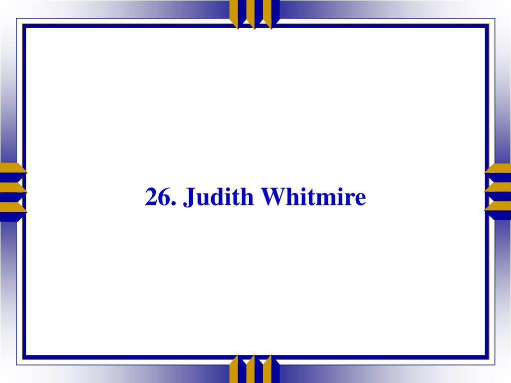 26. Judith Whitmire