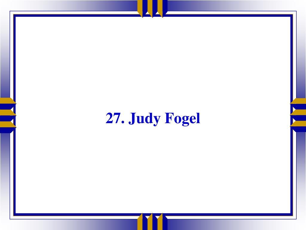 27. Judy Fogel