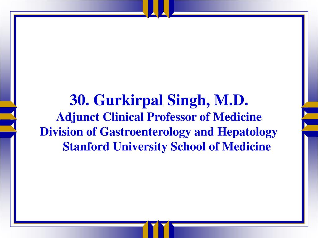 30. Gurkirpal Singh, M.D.
