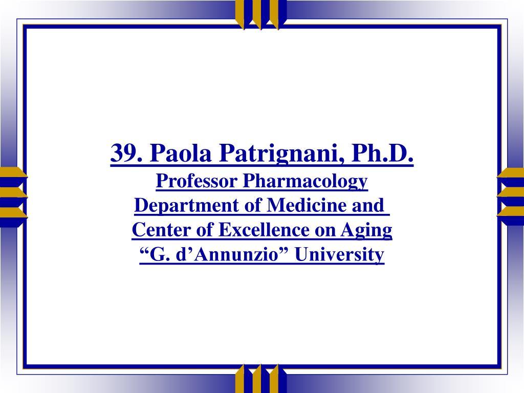 39. Paola Patrignani, Ph.D.