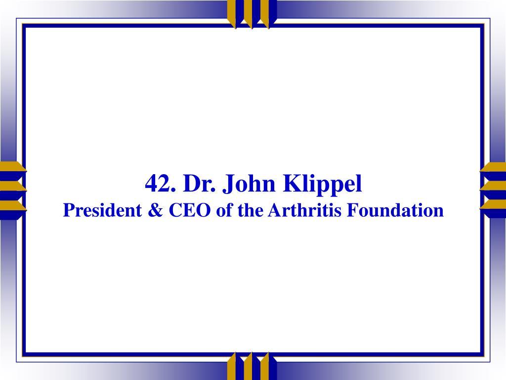 42. Dr. John Klippel
