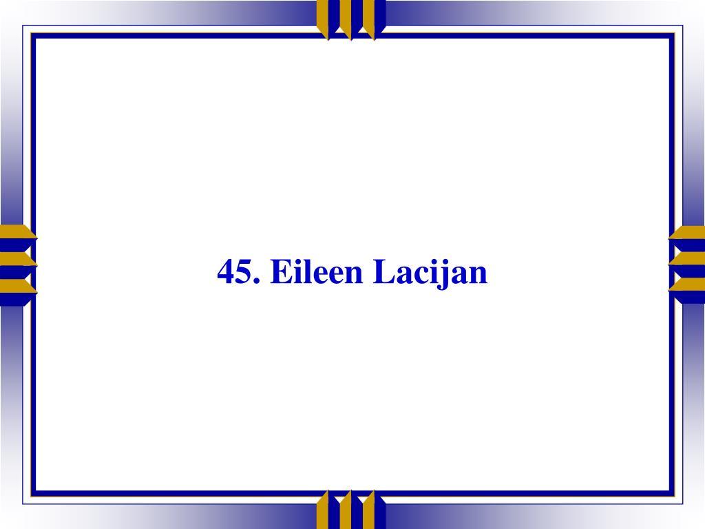 45. Eileen Lacijan