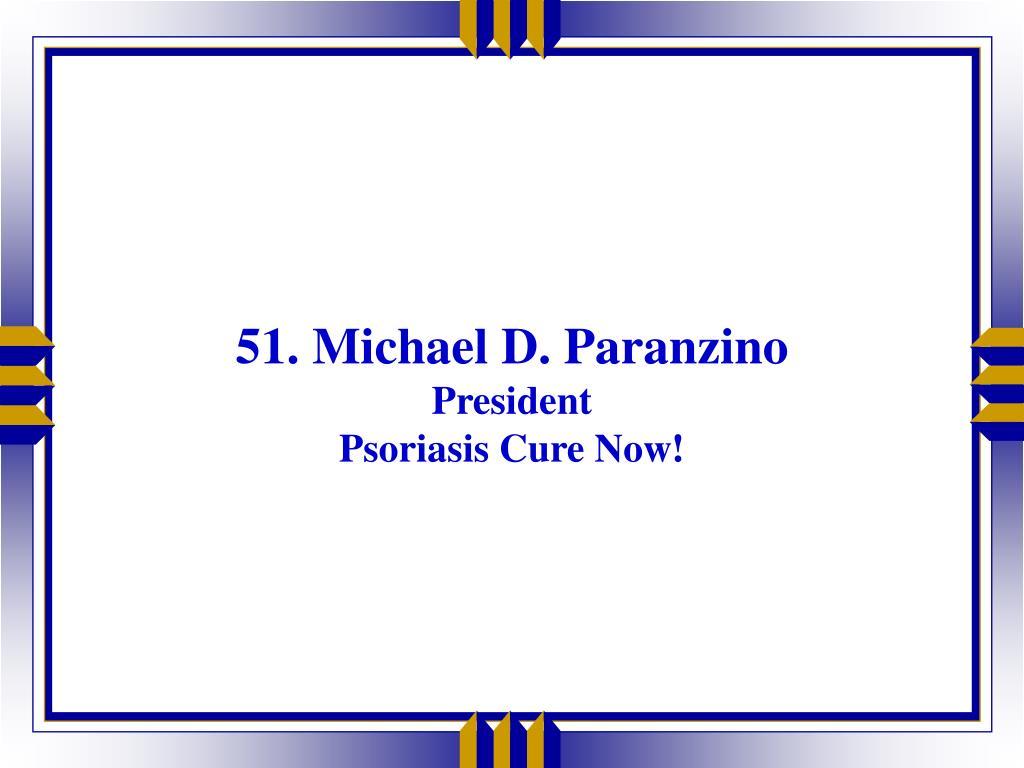 51. Michael D. Paranzino