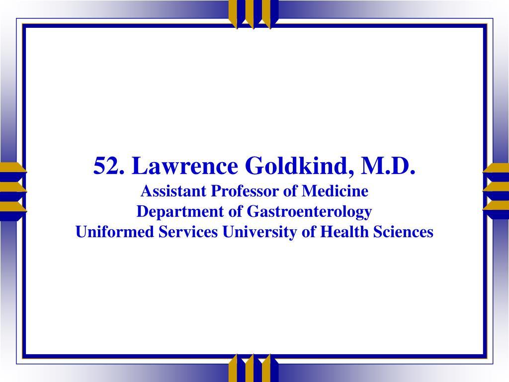52. Lawrence Goldkind, M.D.