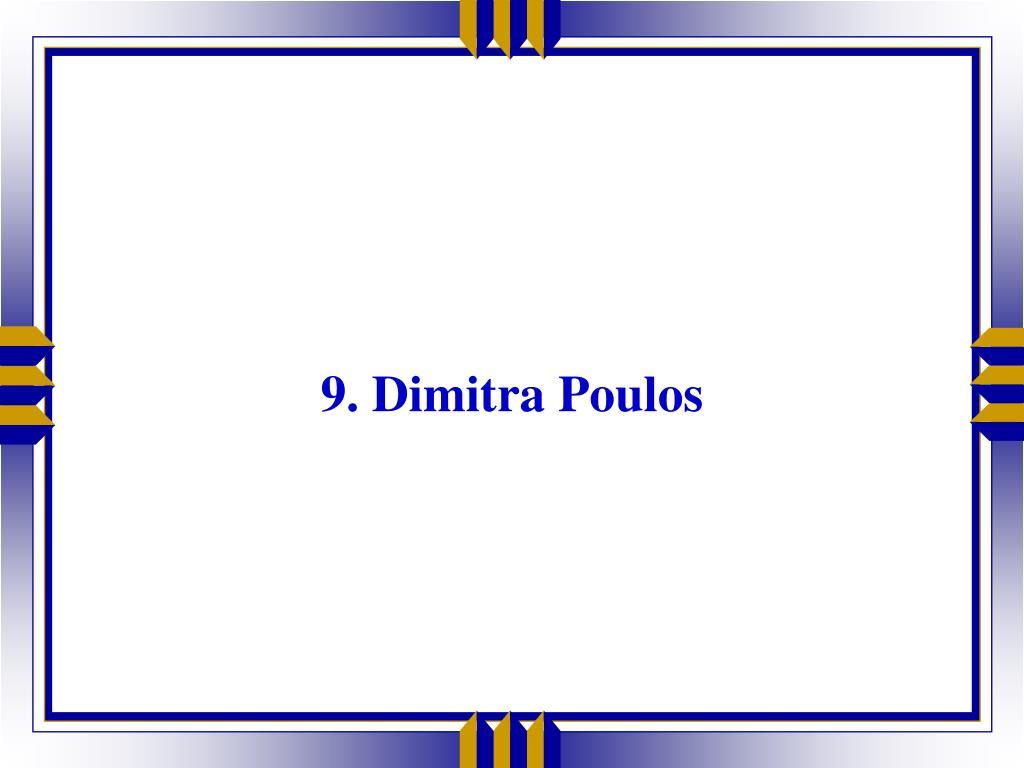 9. Dimitra Poulos