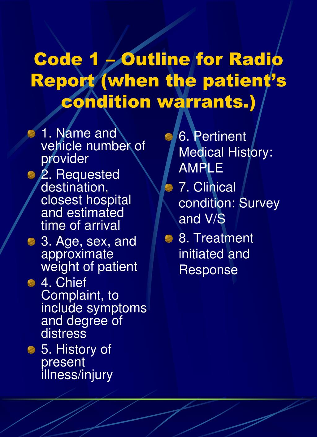 Code 1 – Outline for Radio Report (when the patient's condition warrants.)