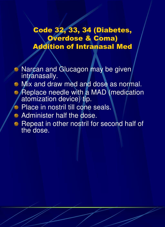 Code 32, 33, 34 (Diabetes, Overdose & Coma)