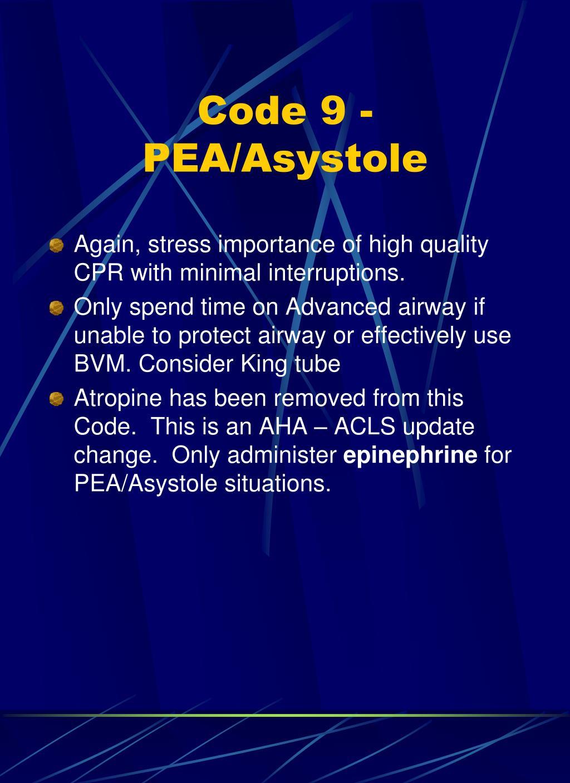 Code 9 - PEA/Asystole
