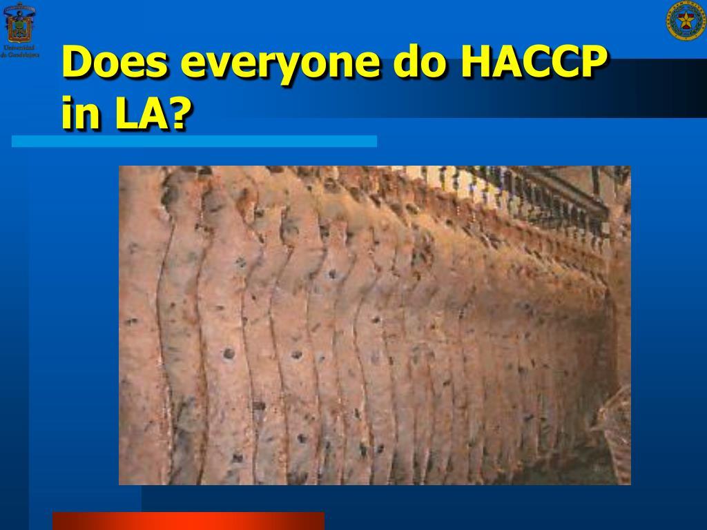 Does everyone do HACCP in LA?
