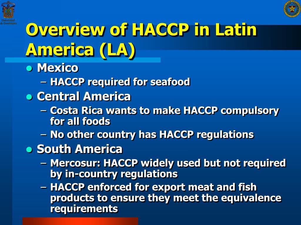 Overview of HACCP in Latin America (LA)