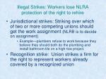 illegal strikes workers lose nlra protection of the right to rehire27