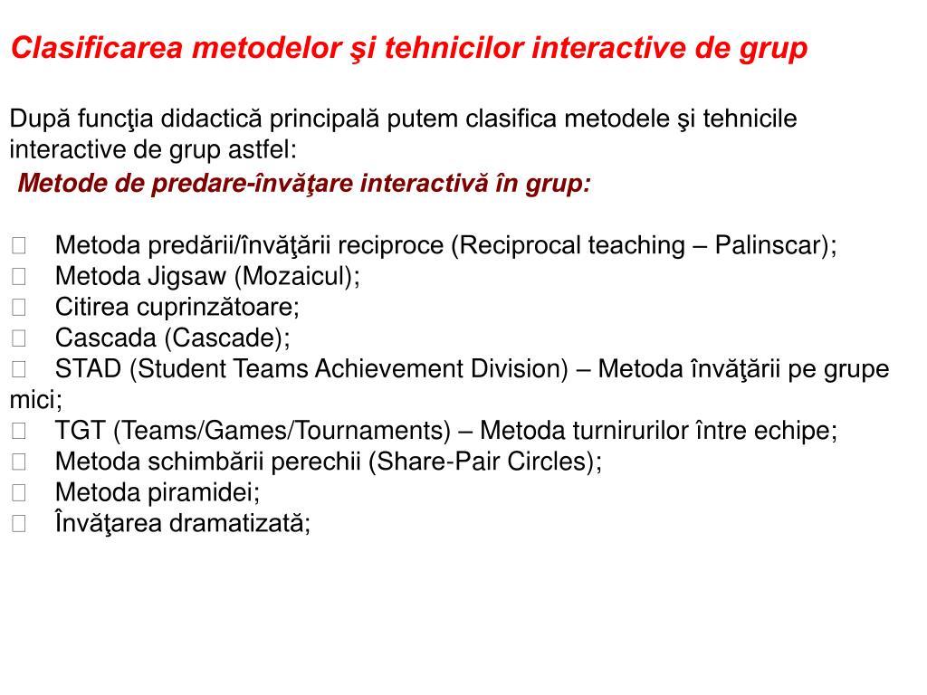 Clasificarea metodelor şi tehnicilor interactive de grup