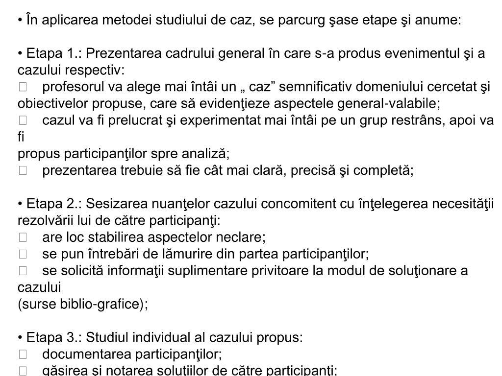 • În aplicarea metodei studiului de caz, se parcurg şase etape şi anume: