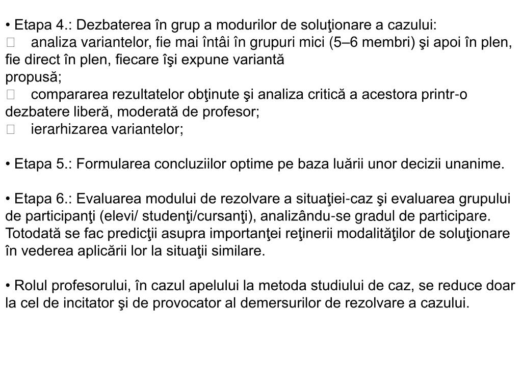 • Etapa 4.: Dezbaterea în grup a modurilor de soluţionare a cazului: