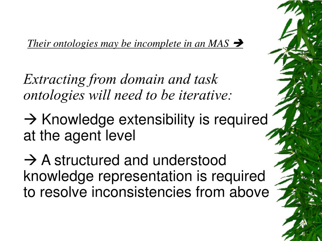 Their ontologies may be incomplete in an MAS