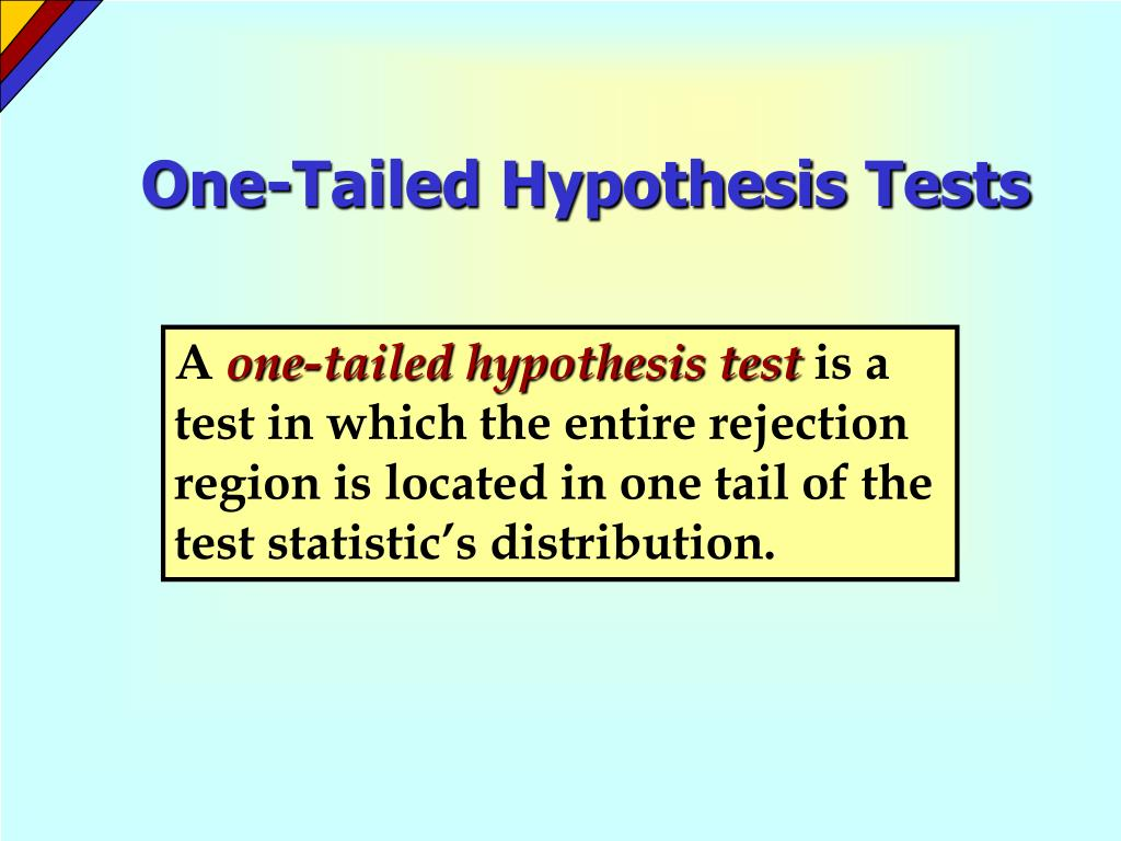 One-Tailed Hypothesis Tests