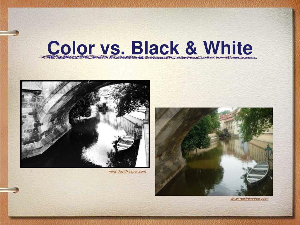 Color vs. Black & White