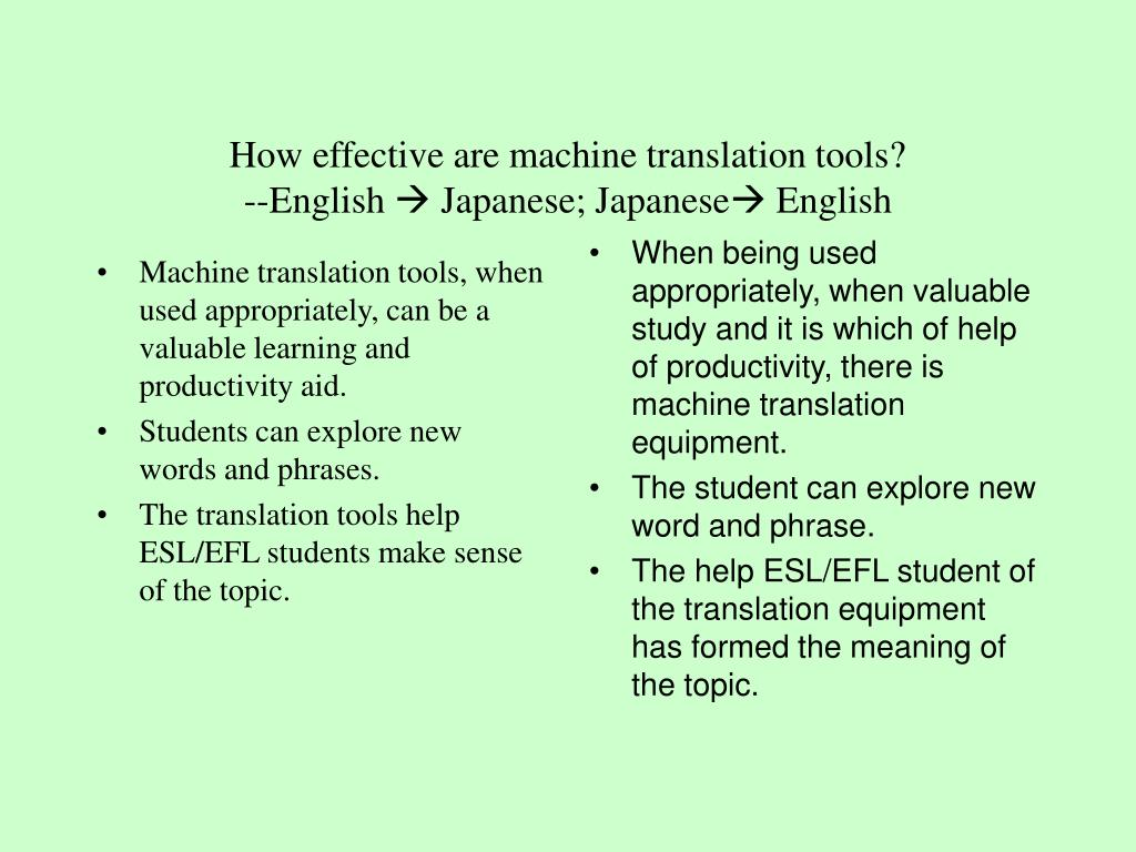Machine translation tools, when used appropriately, can be a valuable learning and productivity aid.