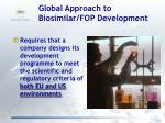 global approach to biosimilar fop development