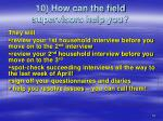 10 how can the field supervisors help you