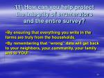 11 how can you help protect the integrity of enumerators and the entire survey