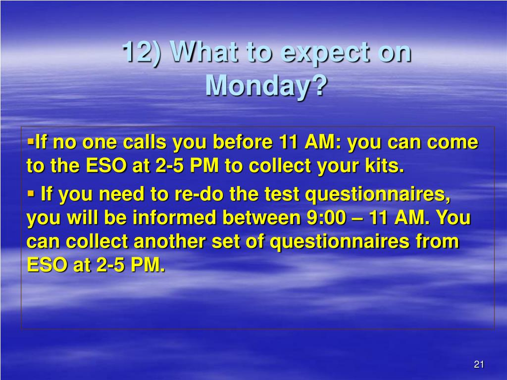 12) What to expect on Monday?