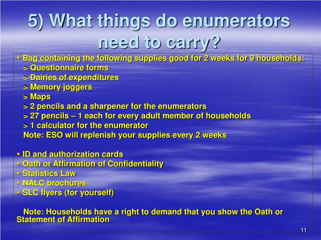5) What things do enumerators need to carry?