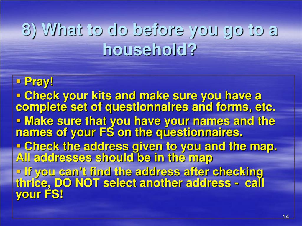 8) What to do before you go to a  household?