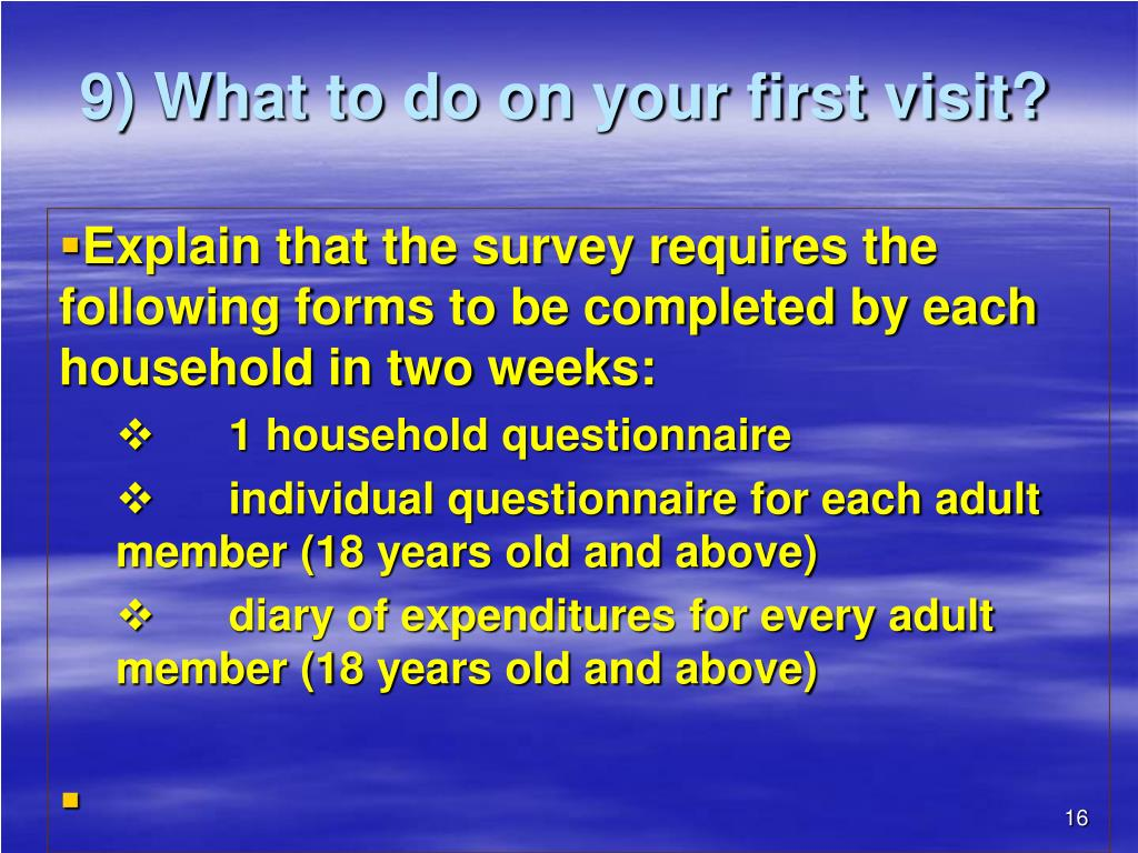 9) What to do on your first visit?