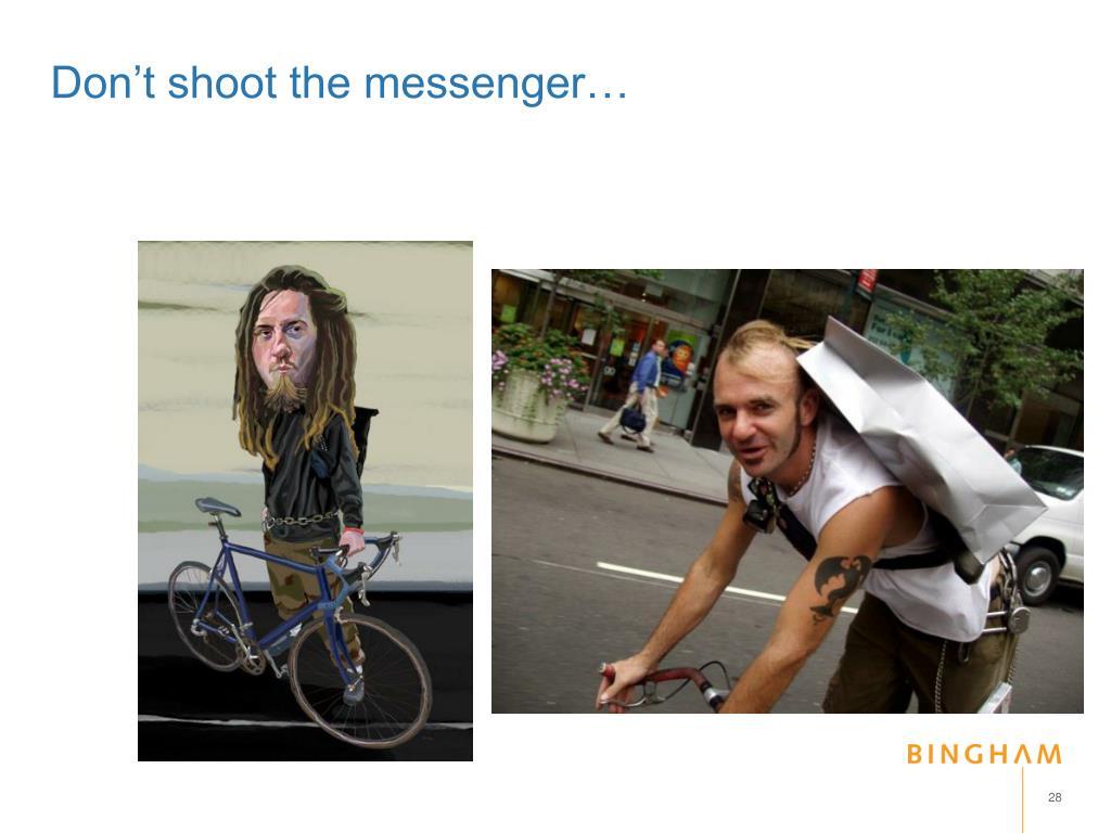 Don't shoot the messenger…