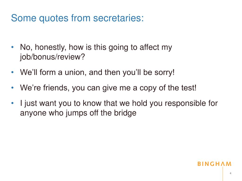 Some quotes from secretaries: