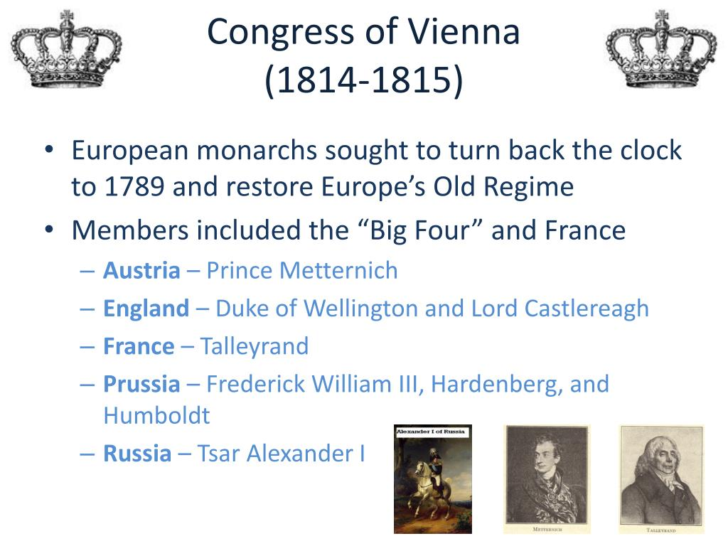 the congress of vienna and the Congress of vienna the congress of vienna was a conference held in vienna between the major powers from september, 1814 to june, 1815 in the middle napoleon returned from exile the conferees agreed to raise vast armies against him and, after 100 days, he was defeated at waterloo.