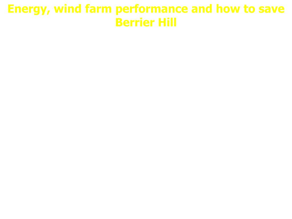 Energy, wind farm performance and how to save Berrier Hill