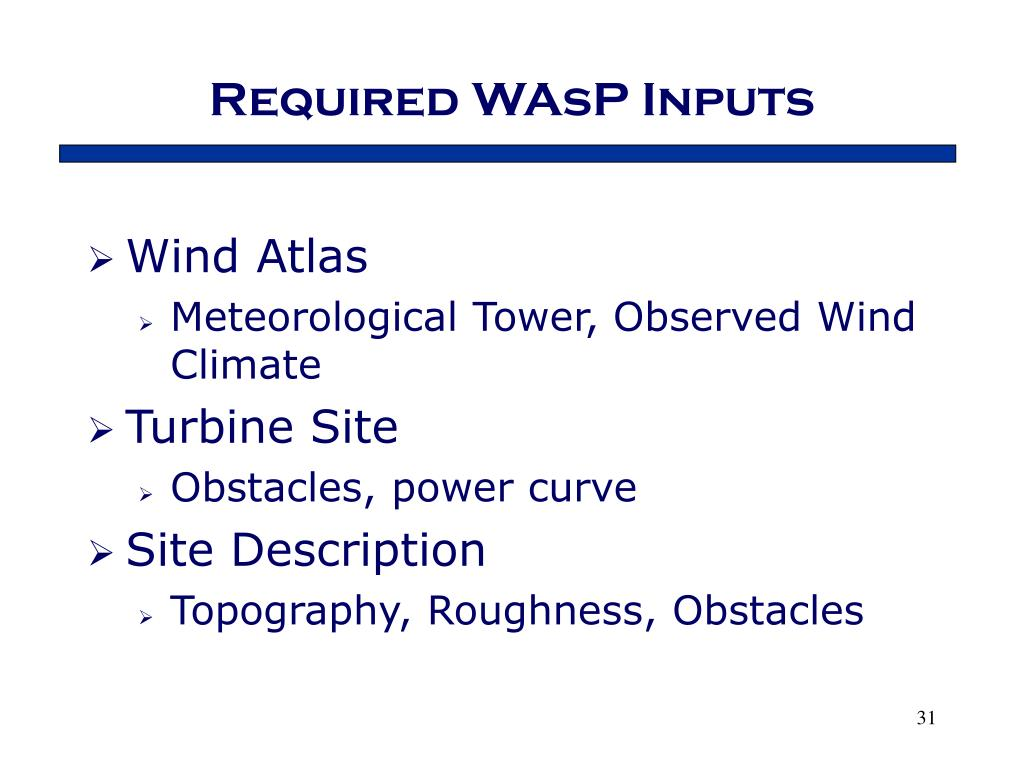 Required WAsP Inputs