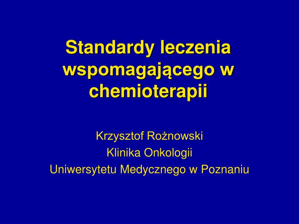 Standardy leczenia wspomagającego w chemioterapii