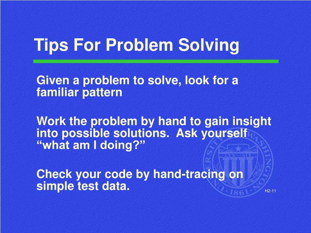 Tips For Problem Solving