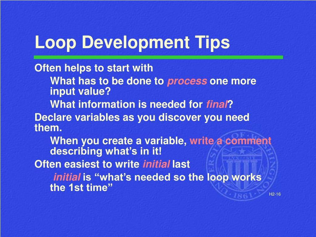 Loop Development Tips