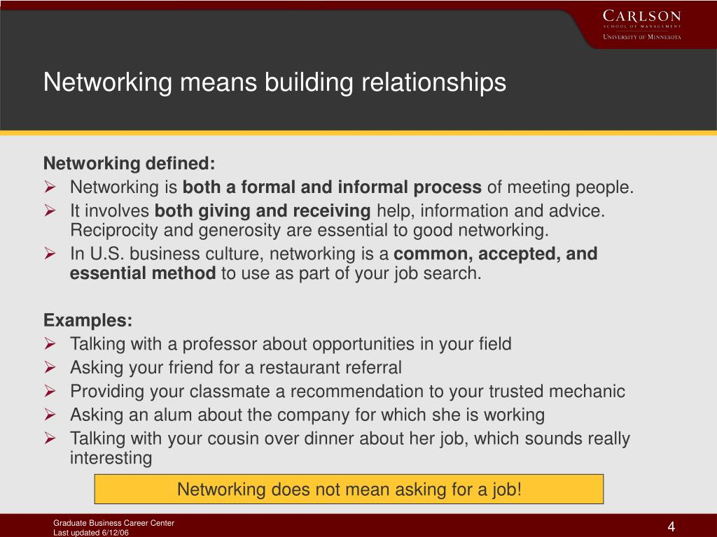 Networking means building relationships