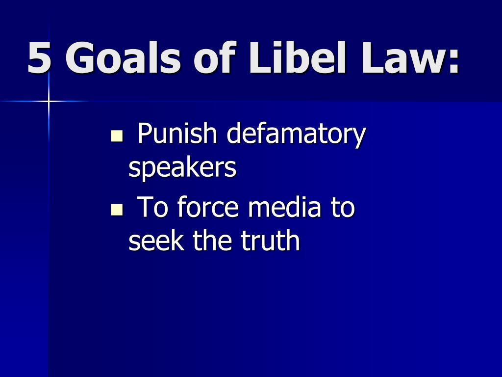 5 Goals of Libel Law: