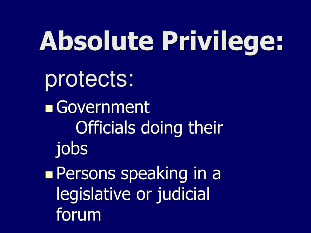 Absolute Privilege: