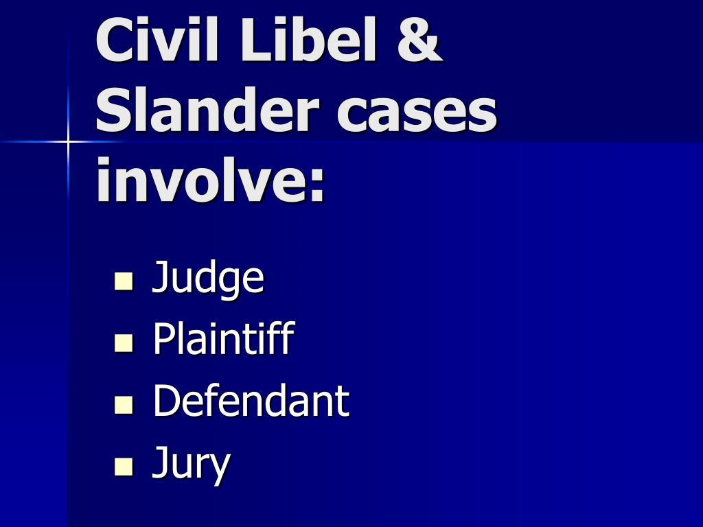 Civil Libel & Slander cases involve: