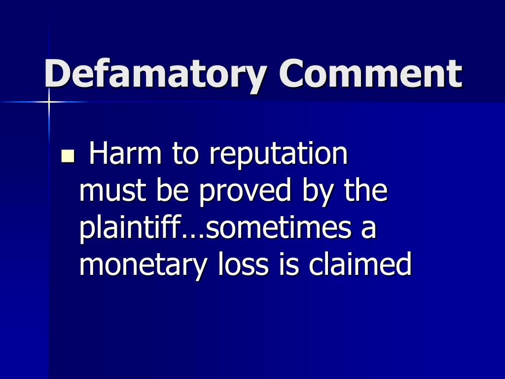 Harm to reputation must be proved by the plaintiff…sometimes a monetary loss is claimed