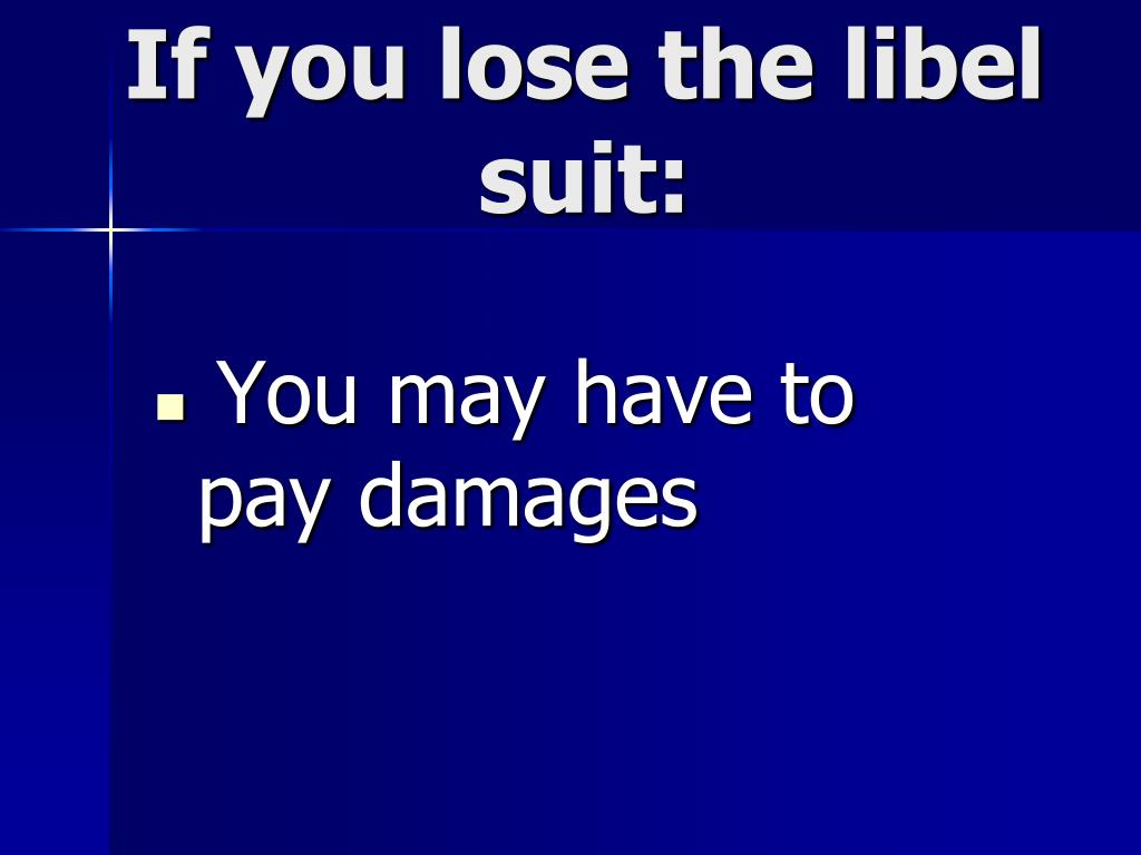 If you lose the libel suit: