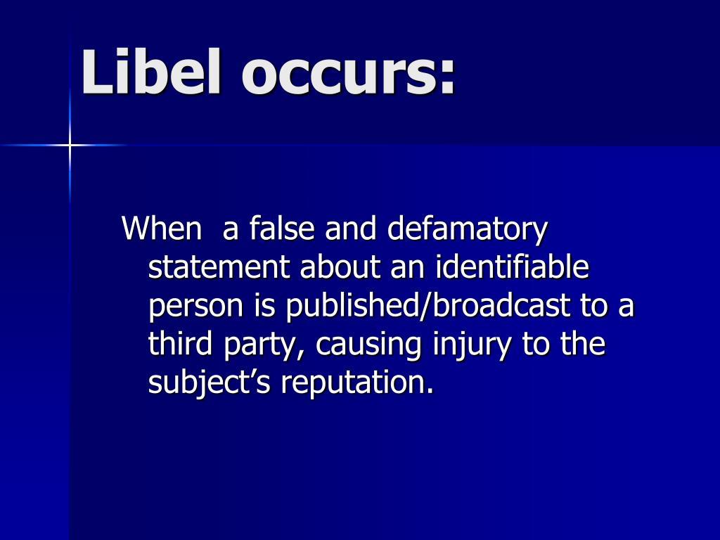 Libel occurs: