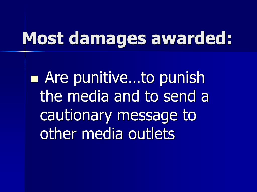 Are punitive…to punish the media and to send a cautionary message to other media outlets