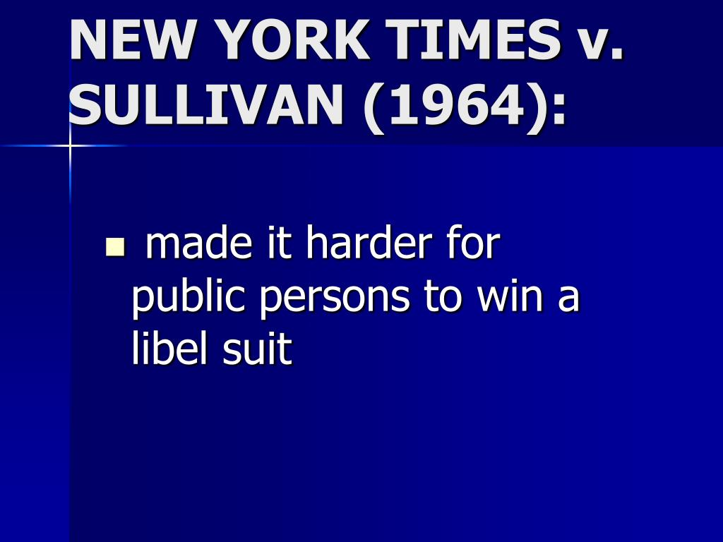 made it harder for public persons to win a libel suit