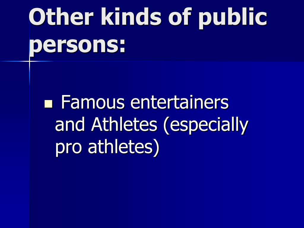 Famous entertainers and Athletes (especially pro athletes)